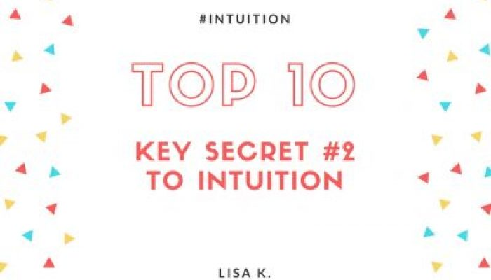 The Second Key Secret to Intuition