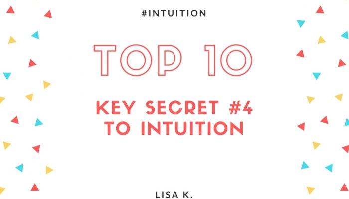 The Fourth Key Secret to Intuition