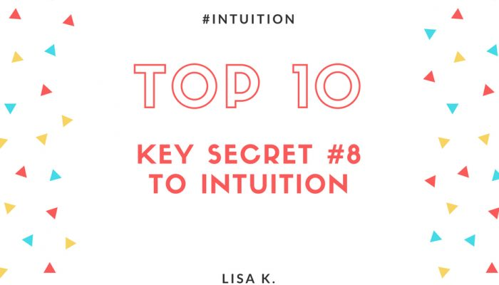The Eighth Key Secret to Intuition - You Get What You Get