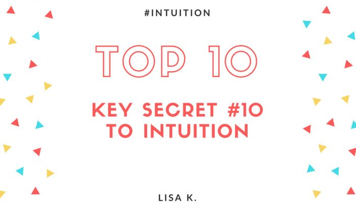 The Tenth Key Secret to Intuition - The Final Secret