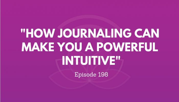 How Journaling Can Make You A Powerful Intuitive