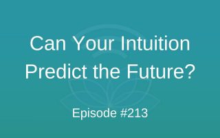 Can Your Intuition Predict the Future? - Episode #213