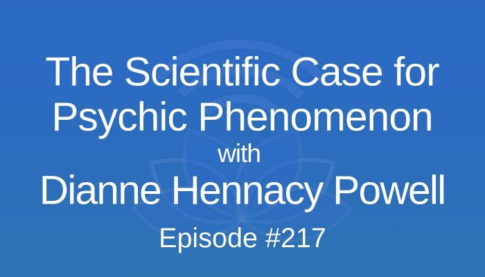 The Scientific Case for Psychic Phenomenon with Dianne Hennacy Powell - Episode #217