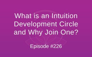 What is an Intuition Development Circle and Why Join One? - Episode #226